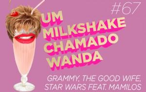 Falando de Grammy, The Good Wife e Star Wars com o podcast Mamilos!