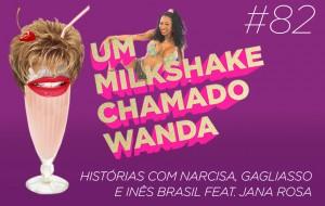 Histórias com Narcisa, Gagliasso e Inês Brasil feat. Jana Rosa