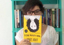Ainda bem que Jout Jout perdeu o medo de críticas e publicou esse livro maravilhoso