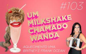 Pré-VMA e os álbuns de Britney e Frank Ocean com a Fer do OK!OK!