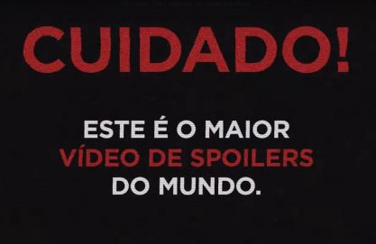 Maior vídeo de spoilers do mundo!