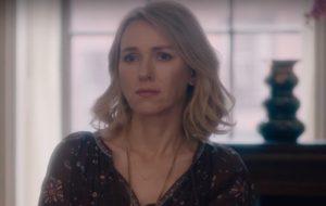 Saiu o trailer da série da Netflix com Naomi Watts!