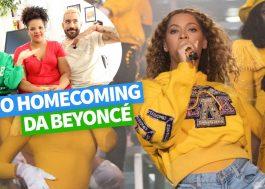 """Fizemos um vídeo sobre tudo o que achamos de incrível e legal em """"Homecoming"""", novo doc da Beyoncé"""