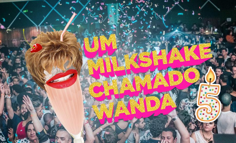 O Wanda vai comemorar 5 anos de podcast com uma festa #TopLacrante na VHS!