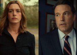 """Anne Hathaway e Ben Affleck estrelam trailer do suspense """"A Última Coisa que Ele Queria"""""""