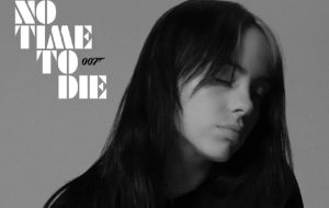 "Billie Eilish lança ""No Time To Die"", música tema do novo filme do James Bond"