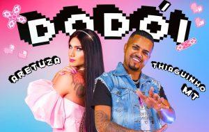 """Aretuza Lovi lança """"Dodói"""", brega funk em parceria com Thiaguinho MT"""