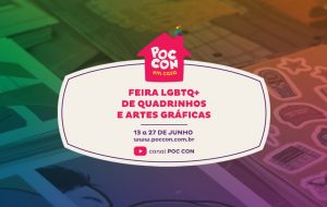 Poc Con Em Casa: feira de quadrinhos e artes gráficas queer ganha versão virtual