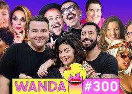 Muitas participações especiais, polêmicas, games e interação com ouvintes na edição 300 mega especial do Wanda!