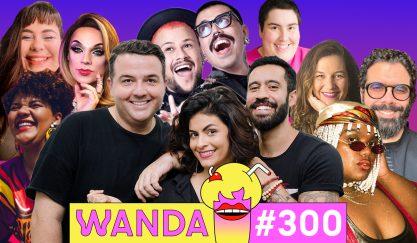 Edição 300 mega especial do Wanda!
