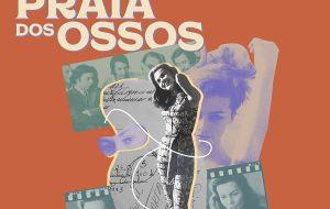 """Podcast """"Praia dos Ossos"""" escancara repressão à liberdade feminina; leia a nossa review"""