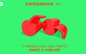 Phelipe continua a fanfic polêmica do Samir no segundo Wanda Experimenta!