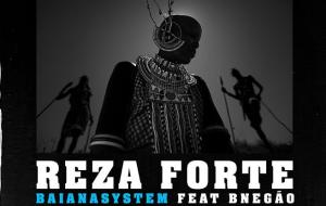 """BaianaSystem resgata ancestralidade e religião em """"Reza Forte"""", faixa com BNegão"""