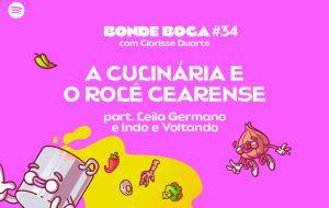 Leila Germano e o podcast Indo e Voltando falam de comida e rolê cearense no Bonde Boca