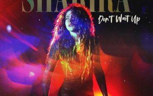 """Shakira te coloca para dançar com o single """"Don't Wait Up"""""""